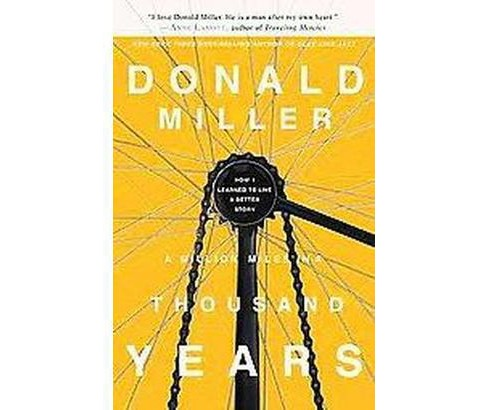 Million Miles in a Thousand Years : How I Learned to Live a Better Story (Paperback) (Donald Miller) - image 1 of 1