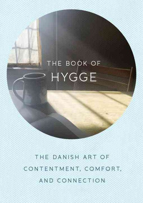 Book of Hygge : The Danish Art of Contentment, Comfort, and Connection (Hardcover) (Louisa Thomsen - image 1 of 1