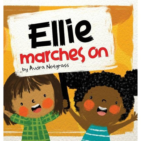 Ellie Marches On - by  Audra Notgrass (Hardcover) - image 1 of 1