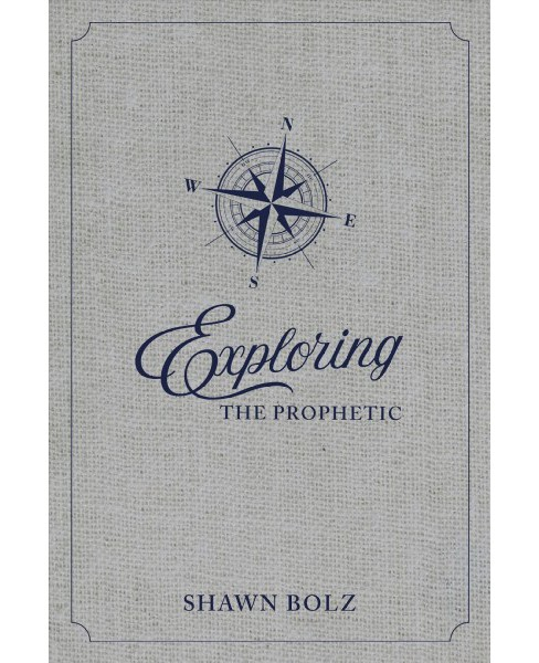 Exploring the Prophetic Devotional -  by Shawn Bolz (Hardcover) - image 1 of 1
