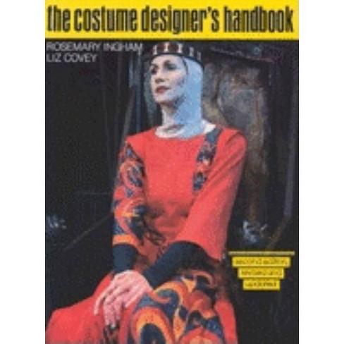 Costume Designer's Handbook - 2 Edition by  Elizabeth Covey & Rosemary Ingham (Paperback) - image 1 of 1