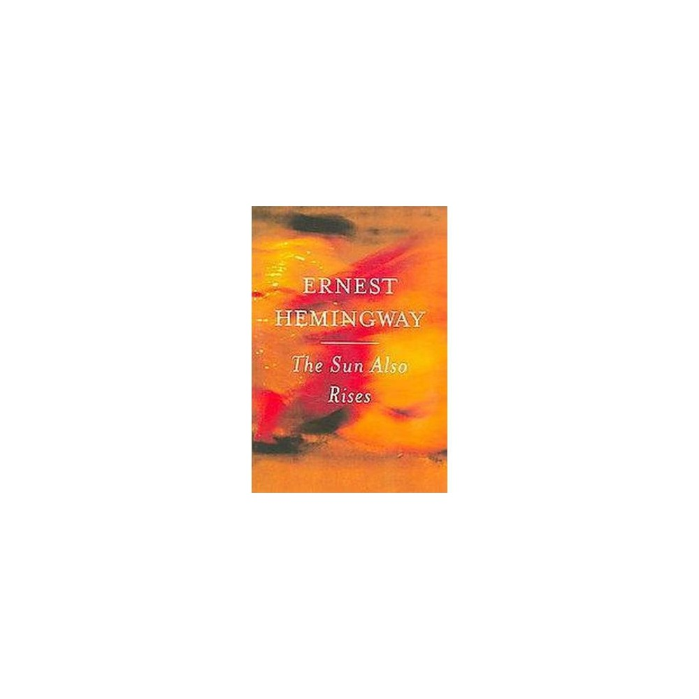 The Sun Also Rises (Reprint) (Paperback) by Ernest Hemingway