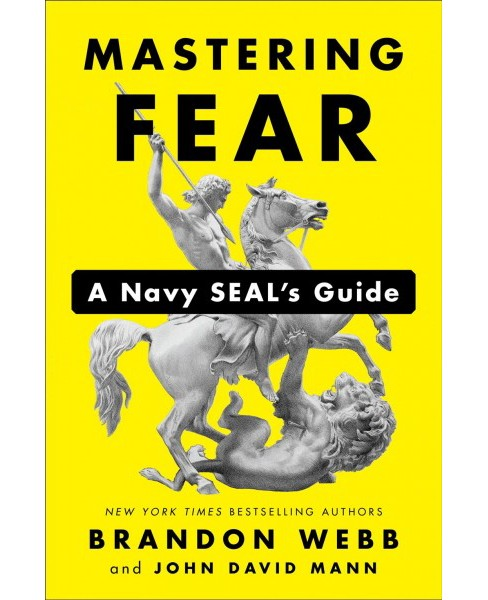 Mastering Fear : A Navy SEAL's Guide -  by Brandon Webb & John David Mann (Hardcover) - image 1 of 1