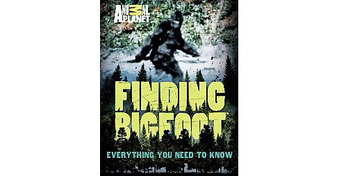 Finding Bigfoot : Everything You Need to Know (Hardcover) (Martha Brockenbrough) - image 1 of 1