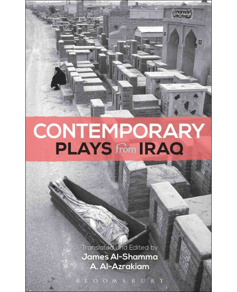 Contemporary Plays from Iraq : The Takeover / A Cradle / Ishtar in Baghdad / Summer Rain / Romeo and - image 1 of 1