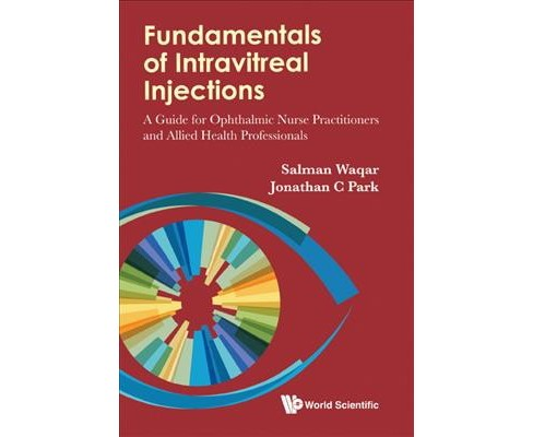 Fundamentals of Intravitreal Injections : A Guide for Ophthalmic Nurse Practitioners and Allied Health - image 1 of 1