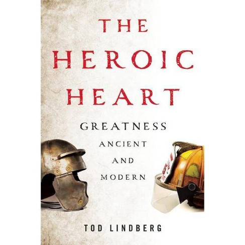 The Heroic Heart - by  Tod Lindberg (Hardcover) - image 1 of 1