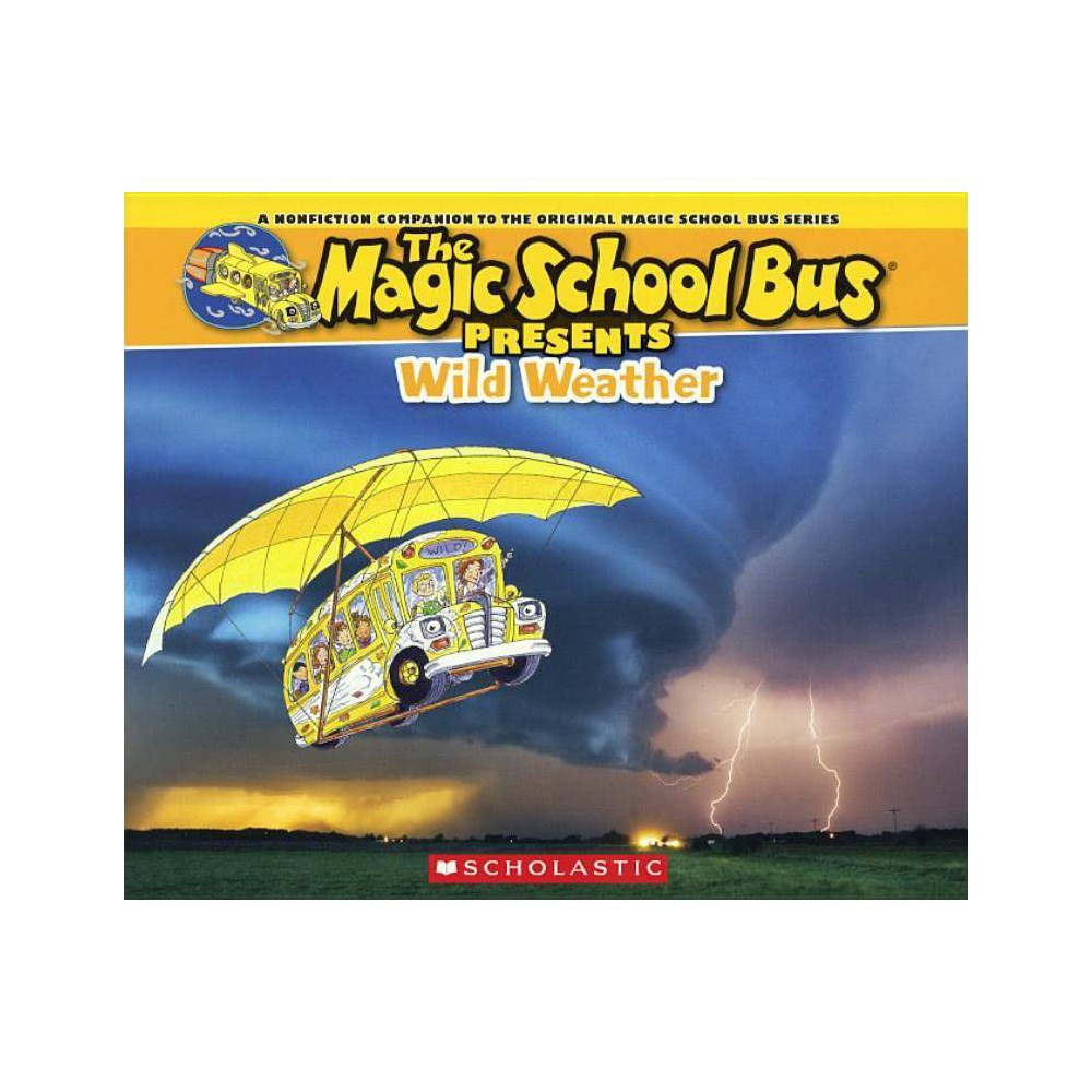 Wild Weather - (Magic School Bus Presents) by Joanna Cole (Hardcover) was $15.99 now $10.29 (36.0% off)