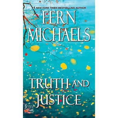 Truth and Justice - (Sisterhood) by Fern Michaels (Paperback)