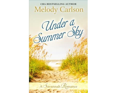 Under a Summer Sky : A Savannah Romance -  Large Print by Melody Carlson (Hardcover) - image 1 of 1