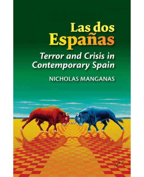 Las Dos Españas/ the Two Spains : Terror and Crisis in Contemporary Spain (Paperback) (Nicholas - image 1 of 1