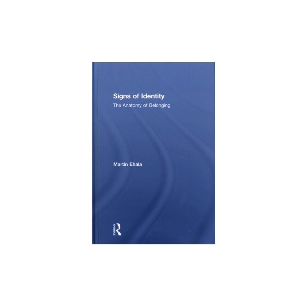 Signs of Identity : The Anatomy of Belonging (Hardcover) (Martin Ehala)