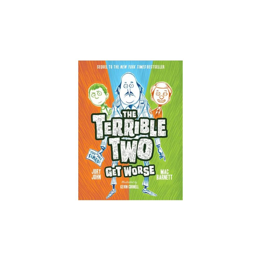 Terrible Two Get Worse - Reprint (Terrible Two) by Mac Barnett & Jory John (Paperback)