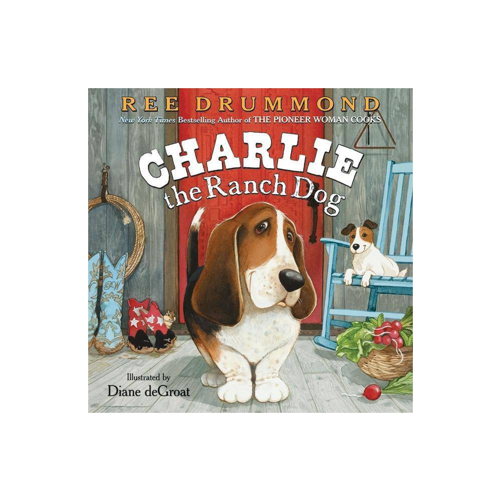 Charlie the Ranch Dog (Hardcover) by Ree Drummond