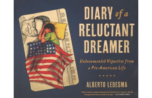 Diary of a Reluctant Dreamer : Undocumented Vignettes from a Pre-American Life -  (Paperback) - image 1 of 1