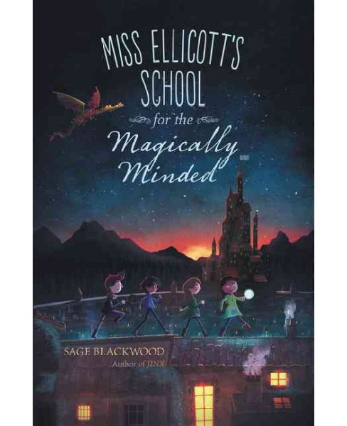 Miss Ellicott's School for the Magically Minded (Hardcover) (Sage Blackwood) - image 1 of 1