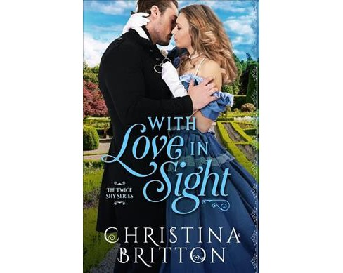 With Love in Sight -  (Twice Shy) by Christina Britton (Paperback) - image 1 of 1
