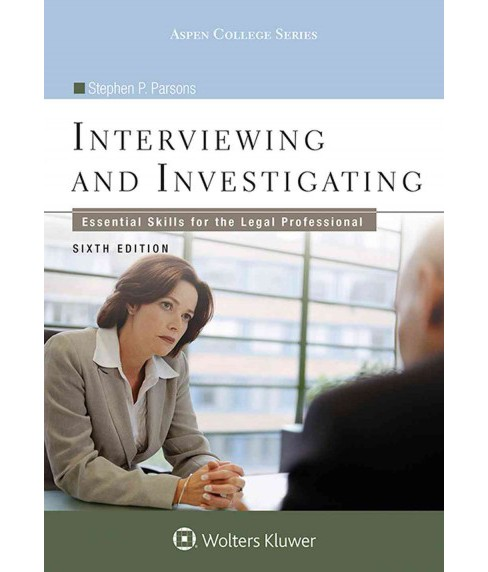Interviewing and Investigating : Essential Skills for the Legal Professional (Paperback) (Stephen P. - image 1 of 1