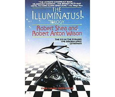 Illuminatus Trilogy : The Eye in the Pyramid, the Golden Apple & Leviathan (Reissue) (Paperback) (Robert - image 1 of 1
