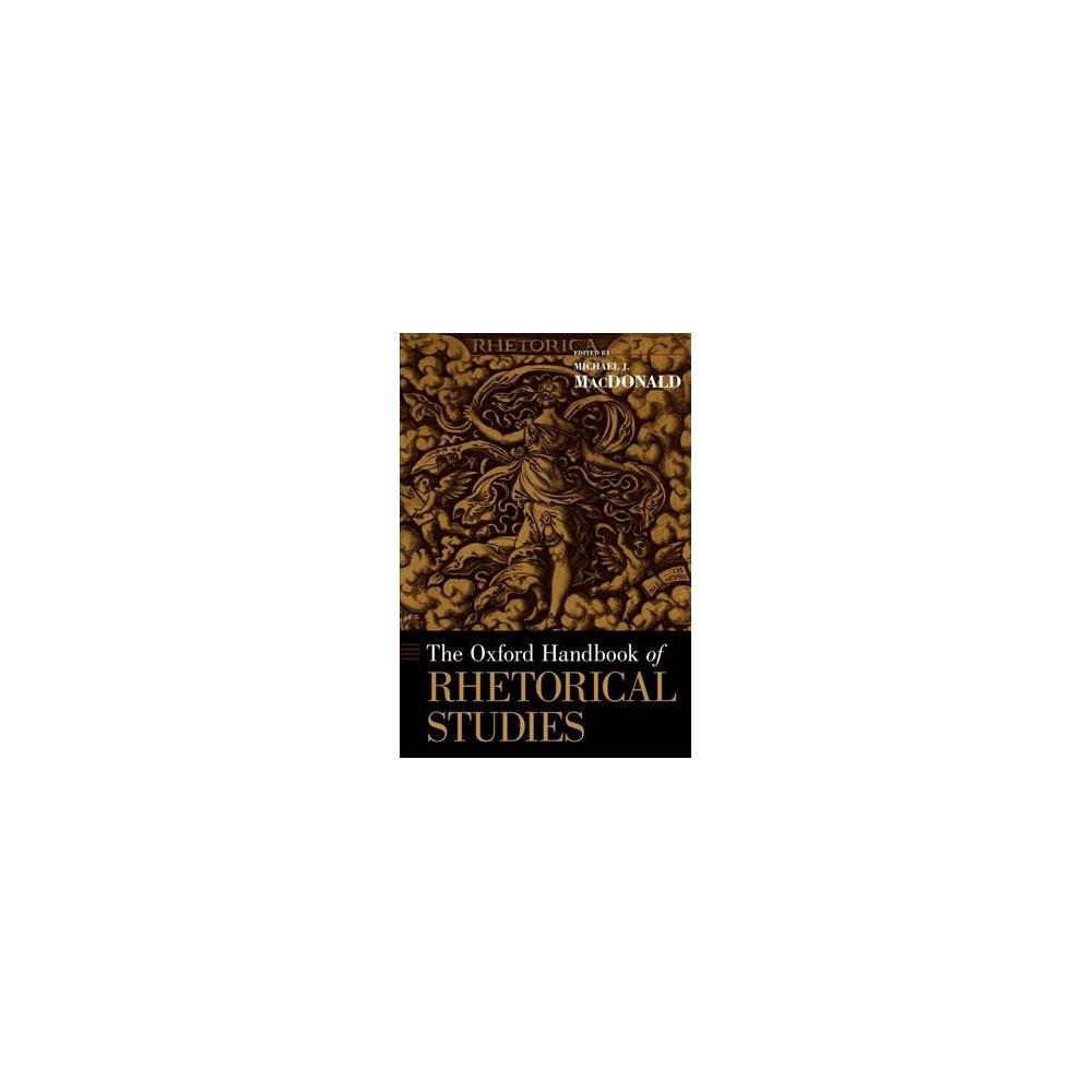 Oxford Handbook of Rhetorical Studies - (Oxford Handbooks) (Hardcover)