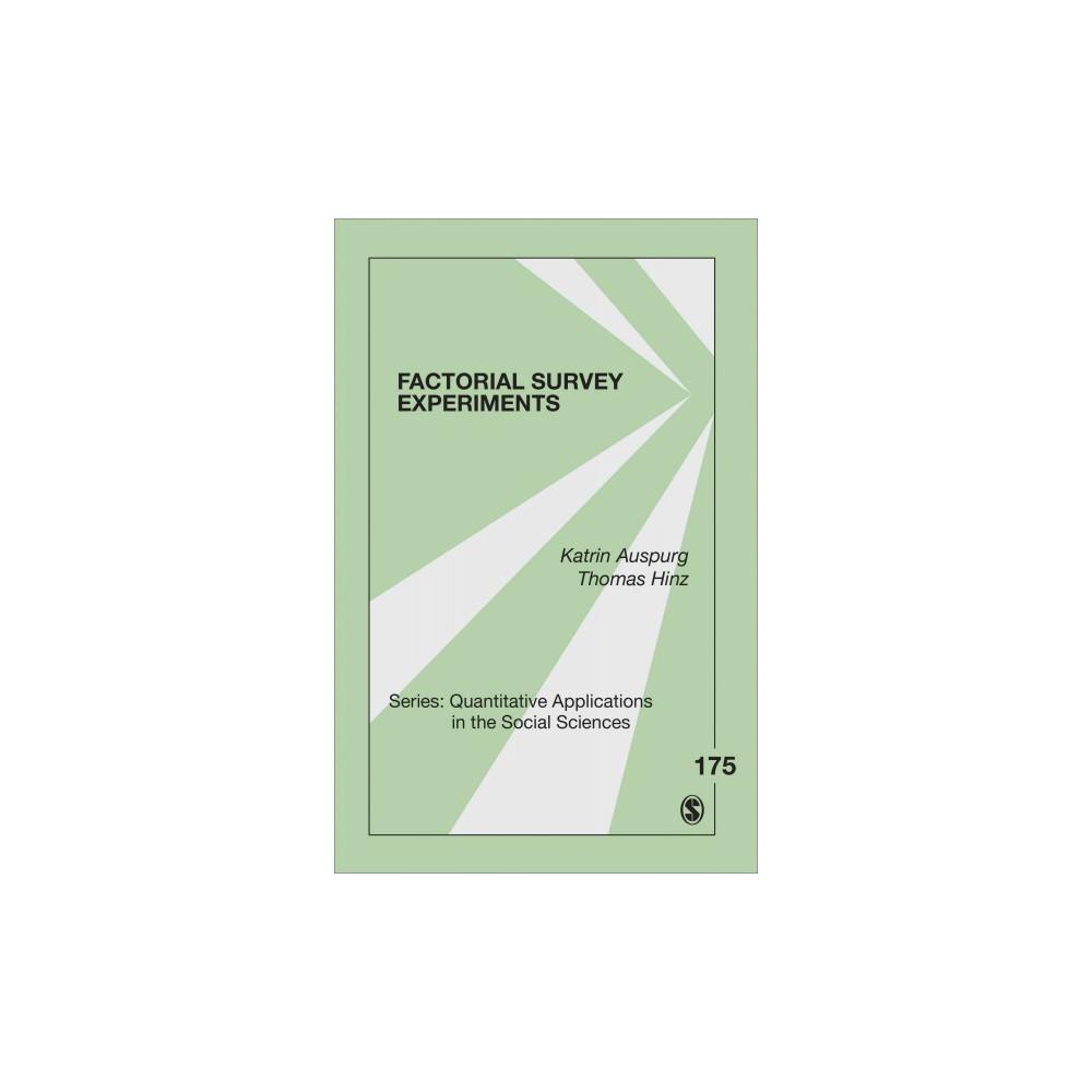 Factorial Survey Experiments ( Quantitative Applications in the Social Sciences) (Paperback)