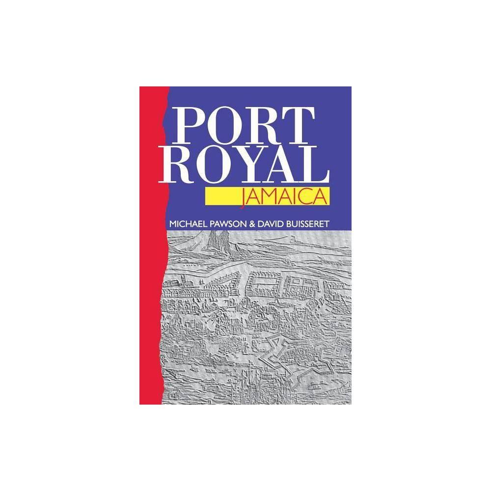 Port Royal Jamaica - by Michael Pawson & David Buisseret (Paperback)