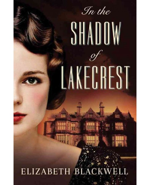 In the Shadow of Lakecrest (Paperback) (Elizabeth Blackwell) - image 1 of 1