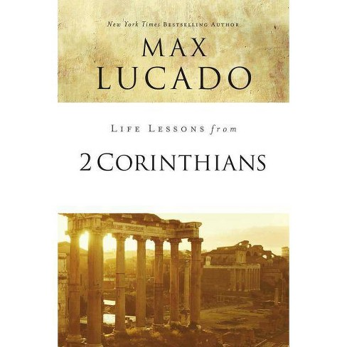 Life Lessons from 2 Corinthians - by  Max Lucado (Paperback) - image 1 of 1
