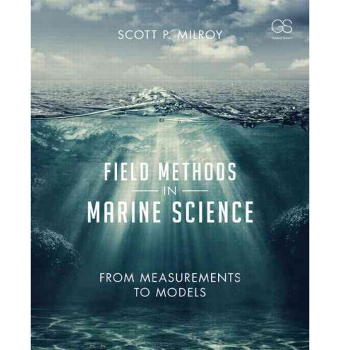 Field Methods in Marine Science : From Measurements to Models (Paperback) (Scott P. Milroy) - image 1 of 1