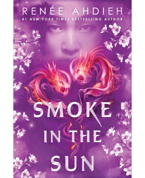 Smoke in the Sun -  (Flame in the Mist) by Renee Ahdieh (Hardcover) - image 1 of 1