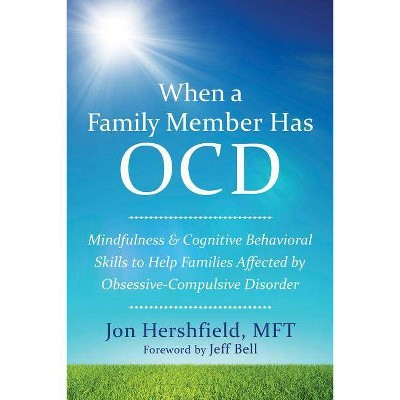When a Family Member Has OCD - by  Jon Hershfield (Paperback)