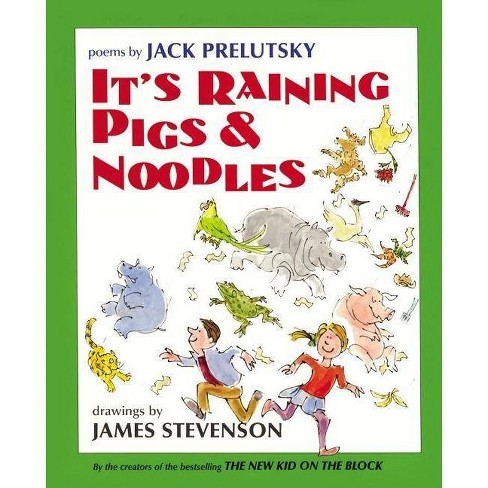 It's Raining Pigs & Noodles - by  Jack Prelutsky (Hardcover) - image 1 of 1
