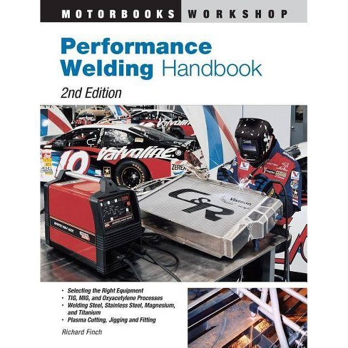 Performance Welding Handbook - (Motorbooks Workshop) 2 Edition by  Richard Finch (Paperback) - image 1 of 1