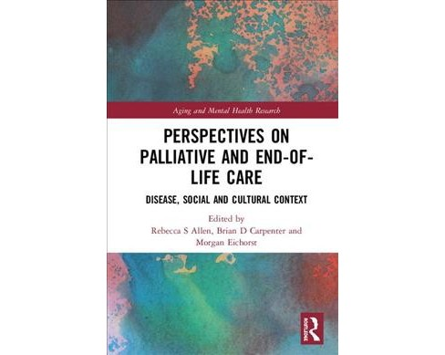 Perspectives on Palliative and End-of-Life Care : Disease, Social and Cultural Context -  (Hardcover) - image 1 of 1