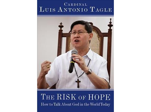 Risk of Hope : How to Talk about God in the World Today -  by Luis Antonio Tagle (Paperback) - image 1 of 1
