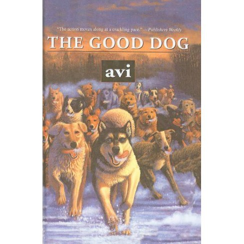 The Good Dog - (Hardcover) - image 1 of 1
