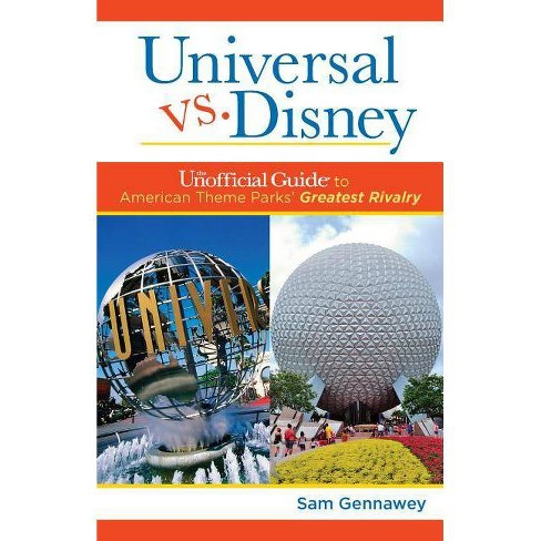 Universal Versus Disney: The Unofficial Guide to American Theme Parks' Greatest Rivalry - (Paperback) - image 1 of 1