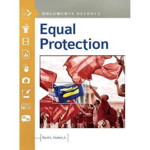 Equal Protection - (Documents Decoded) by  David Hudson (Hardcover) - image 1 of 1