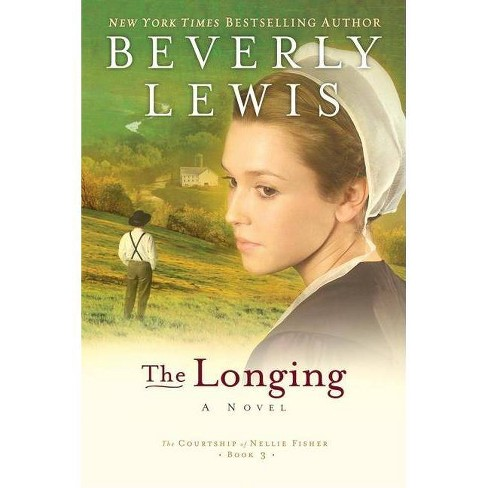 The Longing - (Courtship of Nellie Fisher) by  Beverly Lewis (Paperback) - image 1 of 1