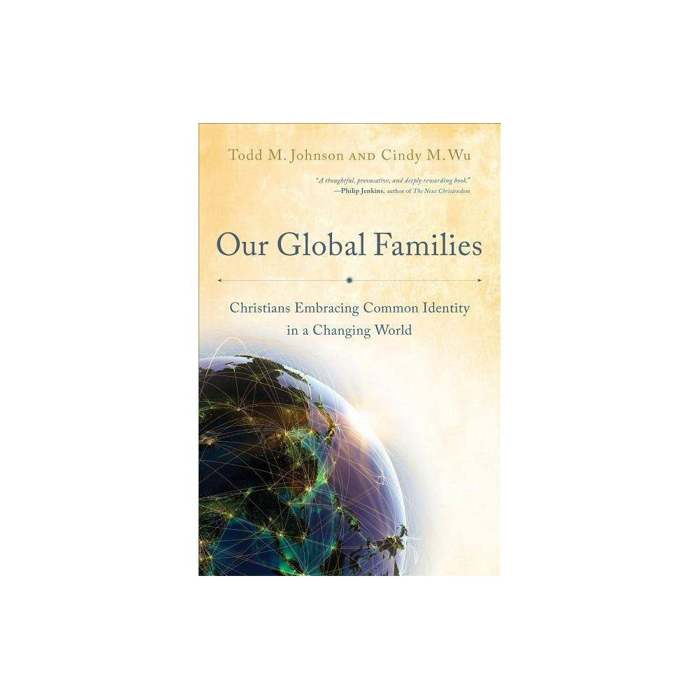 Our Global Families By Todd M Johnson Cindy M Wu Paperback