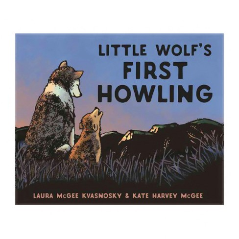 Little Wolf's First Howling -  by Laura McGee Kvasnosky (School And Library) - image 1 of 1