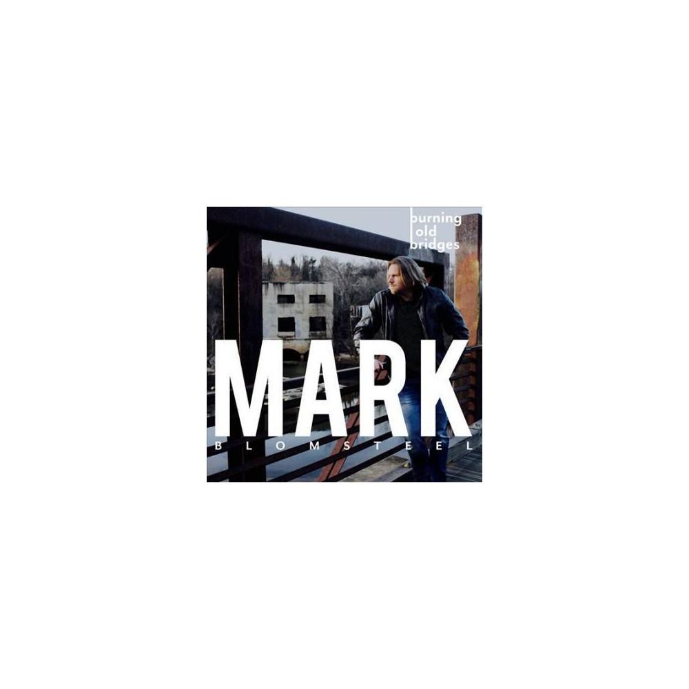 Mark Blomsteel - Burning Old Bridges (CD) Mark Blomsteel - Burning Old Bridges (CD)