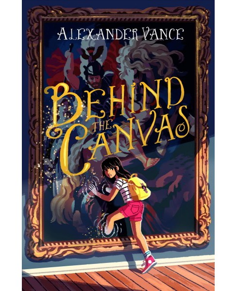 Behind the Canvas (Reprint) (Paperback) (Alexander Vance) - image 1 of 1