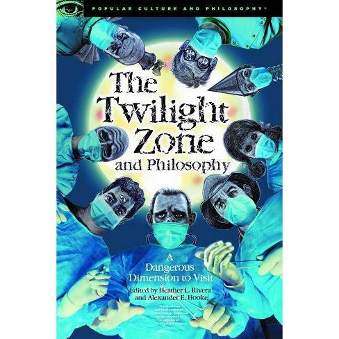 The Twilight Zone and Philosophy - (Popular Culture and Philosophy) (Paperback) - image 1 of 1