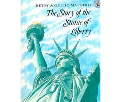 Story of the Statue of Liberty (Paperback) (Betsy Maestro) - image 1 of 1