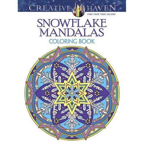 Creative Haven Snowflake Mandalas Coloring Book Creative Haven Coloring Books By Marty Noble Paperback Target