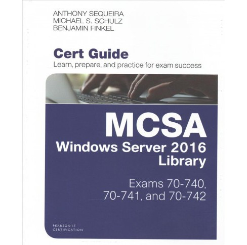 Mcsa Windows Server 2016 Cert Guide Library : Exams 70-740, 70-741, and 70-742 (Hardcover) (Anthony - image 1 of 1