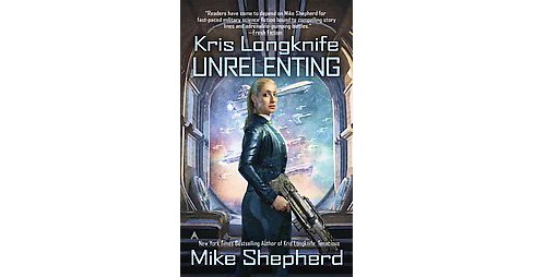 Unrelenting (Paperback) (Mike Shepherd) - image 1 of 1