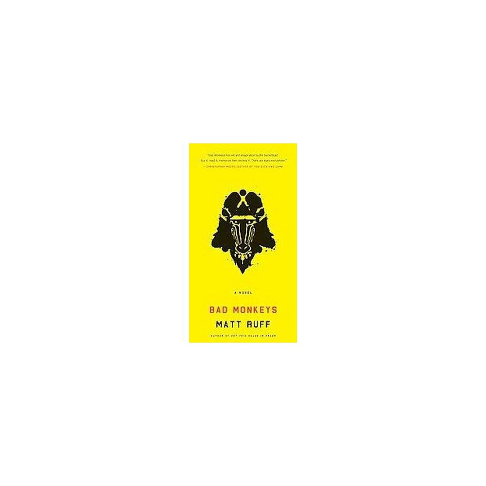 Bad Monkeys (Reprint) (Paperback) (Matt Ruff)