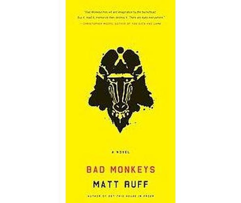 Bad Monkeys (Reprint) (Paperback) (Matt Ruff) - image 1 of 1